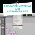 pre-fader metering and hardware buffer size